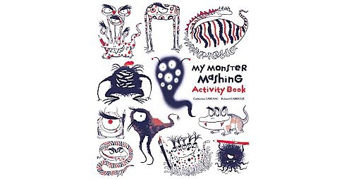 My Monster-Mashing Activity Book (Paperback) (Catherine Leblanc) - image 1 of 1