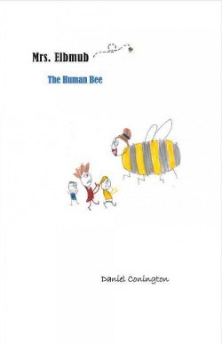 Mrs. Elbmub the Human Bee (Paperback) (Daniel Conington)
