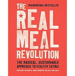 Real Meal Revolution : The Radical, Sustainable Approach to Healthy Eating (Paperback) (Tim Noakes &