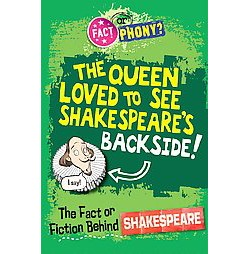 The Fact or Fiction Behind Shakespeare ( Fact or Phony?) (Hardcover)