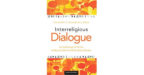 Interreligious Dialogue : An Anthology of Voices Bridging Cultural and Religious Divides (Paperback) - image 1 of 1