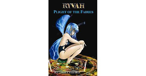 Ryvah : Plight of the Fairies (Hardcover) (M. J. Leonard & Avrom Oliver) - image 1 of 1