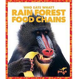 Rain Forest Food Chains (Library) (Rebecca Pettiford)