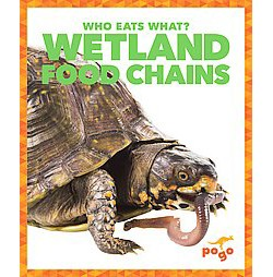 Wetland Food Chains ( Who Eats What?) (Hardcover)