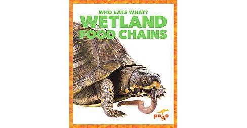 Wetland Food Chains ( Who Eats What?) (Hardcover) - image 1 of 1