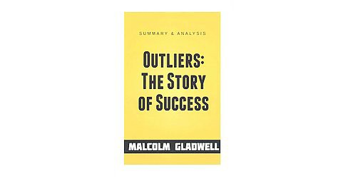 Outliers Summary & Analysis : The Story of Success (Paperback) (Malcolm Gladwell) - image 1 of 1