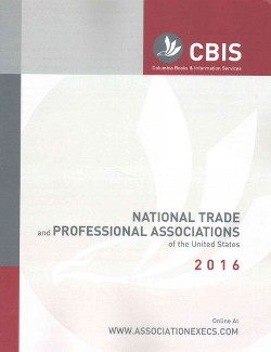 National Trade and Professional Associations of the United States 2016 (Paperback)