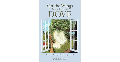 On the Wings of a Dove (Paperback) (Melody S. Deal) - image 1 of 1