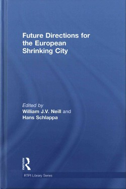 Future Directions for the European Shrinking City (Hardcover)