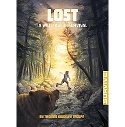 Lost : A Wild Tale of Survival (Library) (Thomas Kingsley Troupe)