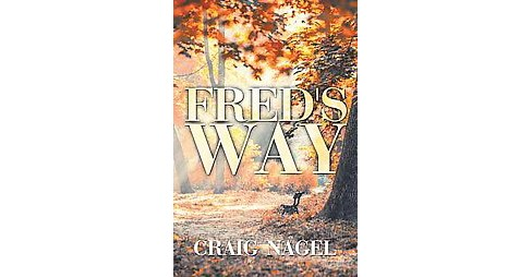 Fred's Way (Paperback) (Craig Nagel) - image 1 of 1