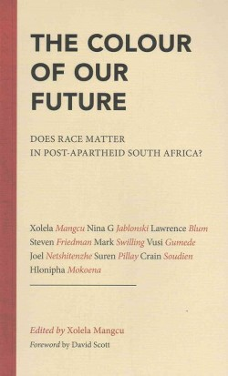 Colour of Our Future : Does Race Matter in Post-Apartheid South Africa? (Paperback)