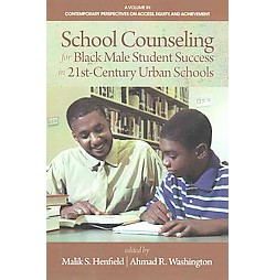 School Counseling for Black Male Student Success in 21st Century Urban Schools (Paperback)