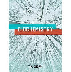 Biochemistry (Paperback) (T. A. Brown)
