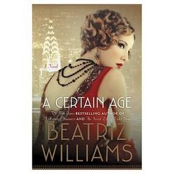 Certain Age (Hardcover) (Beatriz Williams)