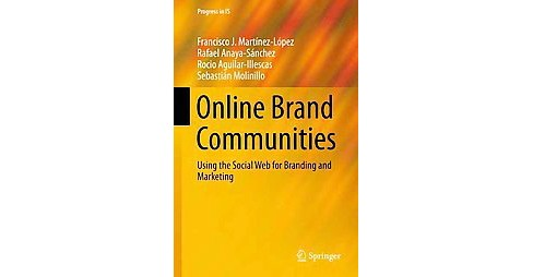 Online Brand Communities : Using the Social Web for Branding and Marketing (Hardcover) - image 1 of 1
