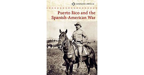 Puerto Rico and the Spanish-american War (Library) (Greg Clinton) - image 1 of 1