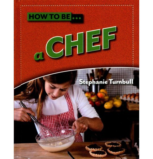 How to Be A Chef (Library) (Stephanie Turnbull) - image 1 of 1
