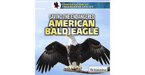 Saving the Endangered American Bald Eagle (Vol 2) (Library) (Therese Shea) - image 1 of 1