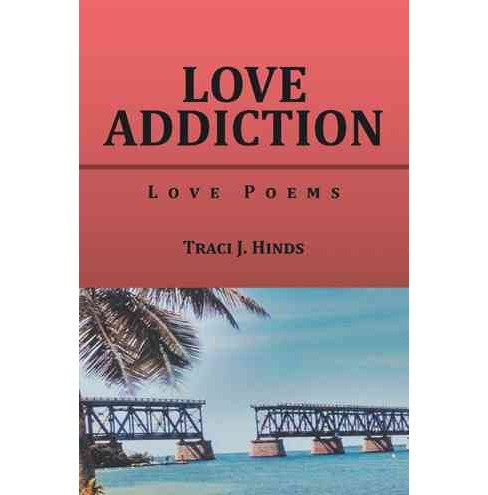 Love Addiction : Love Poems (Paperback) (Traci J. Hinds) - image 1 of 1