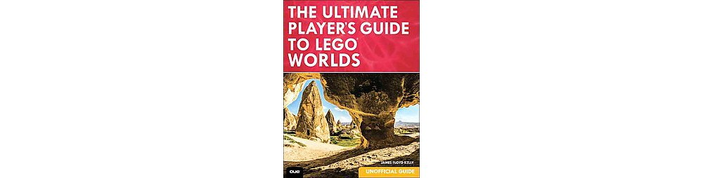 Ultimate Player's Guide to Lego Worlds : Unofficial Guide (Paperback) (James Floyd Kelly)