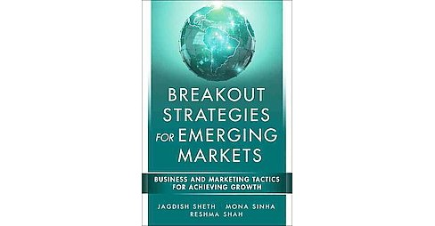 Breakout Strategies for Emerging Markets : Business and Marketing Tactics for Achieving Growth - image 1 of 1