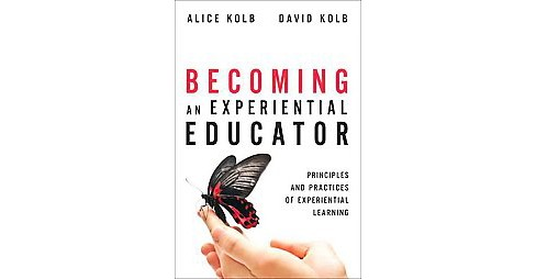 Becoming an Experiential Educator : Advanced Principles and Practices of Experiential Learning - image 1 of 1