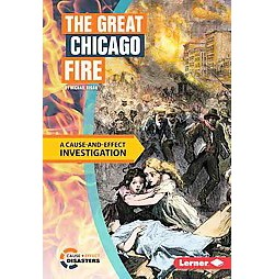 Great Chicago Fire : A Cause-and-Effect Investigation (Library) (Michael Regan)