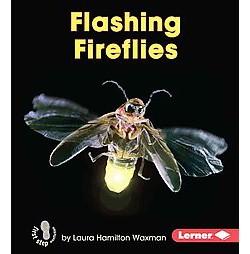 Flashing Fireflies (Library) (Laura Hamilton Waxman)