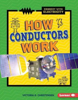 How Conductors Work (Library) (Victoria G. Christensen)