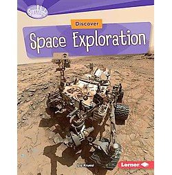 Discover Space Exploration (Library) (Liz Kruesi)