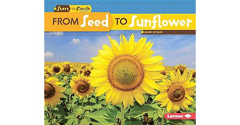 From Seed to Sunflower (Library) (Mari Schuh) - image 1 of 1