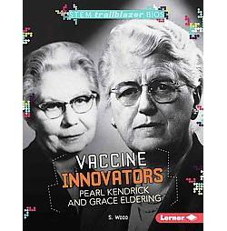 Vaccine Innovators Pearl Kendrick and Grace Eldering (Library) (S. Wood)