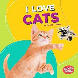 I Love Cats (Library) (Harold T. Rober)