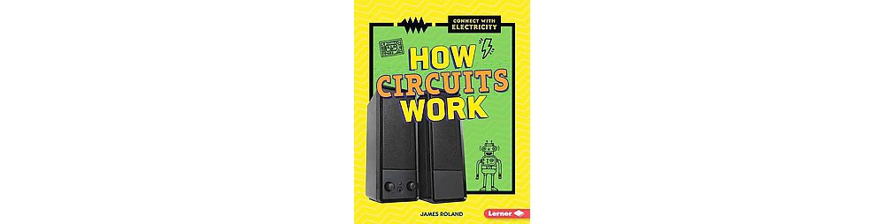 How Circuits Work (Library) (James Roland)