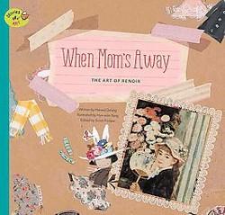 When Mom's Away : The Art of Renoir (Library) (Haneul Ddang)