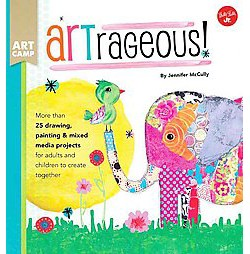 Artrageous! (Library) (Jennifer Mccully)