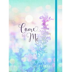 Come to Me : Journal (Hardcover) (Renee Swope)