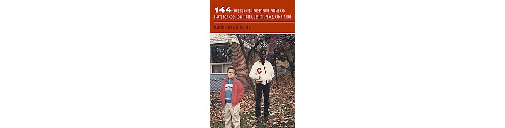 144 : One Hundred Forty-Four Poems and Essays for God, Lo...