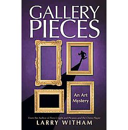 Gallery Pieces : An Art Mystery (Paperback) (Larry Witham)