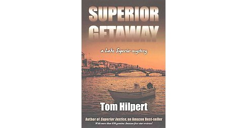Superior Getaway (Paperback) (Tom Hilpert) - image 1 of 1