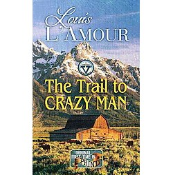 Trail to Crazy Man : A Western Duo (Large Print) (Library) (Louis L'Amour)