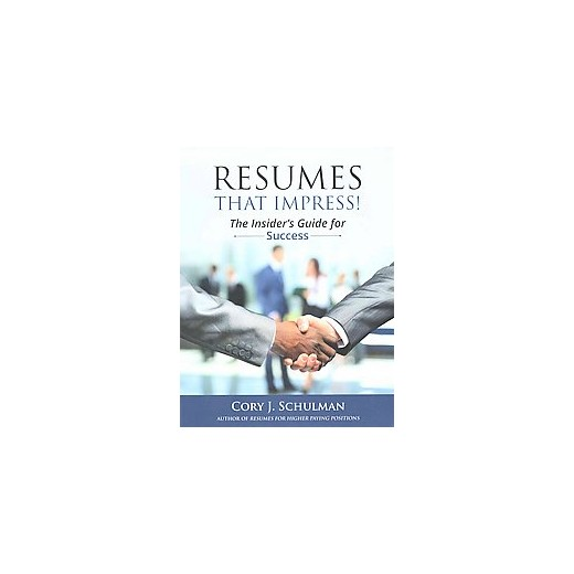 resumes that impress the insider s guide for success paperback