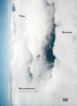 Sense of Movement : When Artists Travel (Paperback) (Ursula Stru00f6bele & Lawrence Weschler)