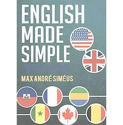 English Made Simple / L'anglais Rendu Simple (Bilingual) (Paperback) (Max Andre Simeus)