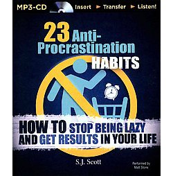 23 Anti-Procrastination Habits : How to Stop Being Lazy and Get Results in Your Life (Unabridged)