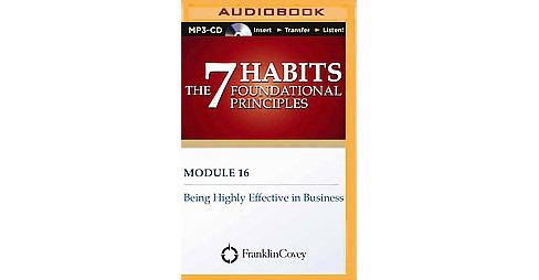 Being Highly Effective in Business (Unabridged) (MP3-CD) (Franklin Covey) - image 1 of 1