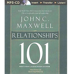 Relationships 101 : What Every Leader Needs to Know (Unabridged) (MP3-CD) (John C. Maxwell)