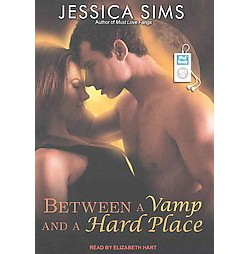 Between a Vamp and a Hard Place (Unabridged) (MP3-CD) (Jessica Sims)