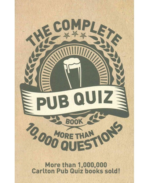 Complete Pub Quiz Book : More Than 10,000 Questions (Paperback) - image 1 of 1